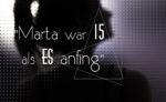 """""""Marta war 15 als es anfing"""""""